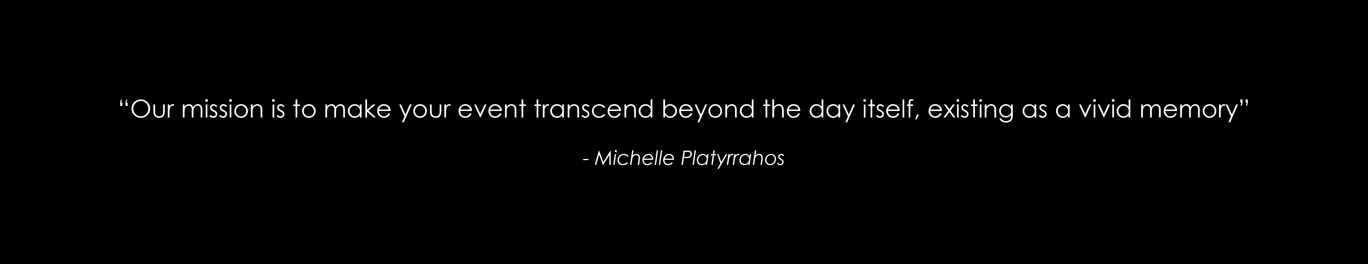 Quote from Director, Michelle Platyrrahos